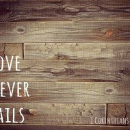 Love Never Fails – Free Printable