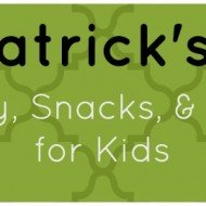 Celebrate St. Patrick's Day with Kids – history, crafts, and snacks