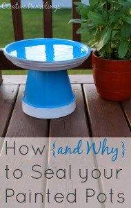 How {and why} to Seal Your Painted Pots. plus an easy mini bird bath made with flower pots