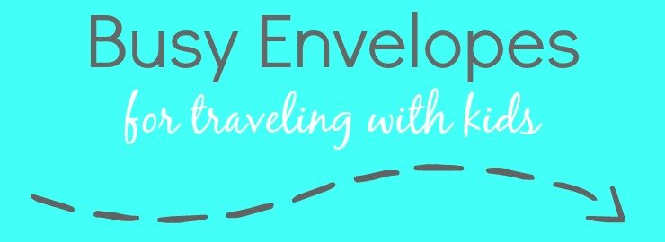 Busy Envelopes for Traveling with Kids