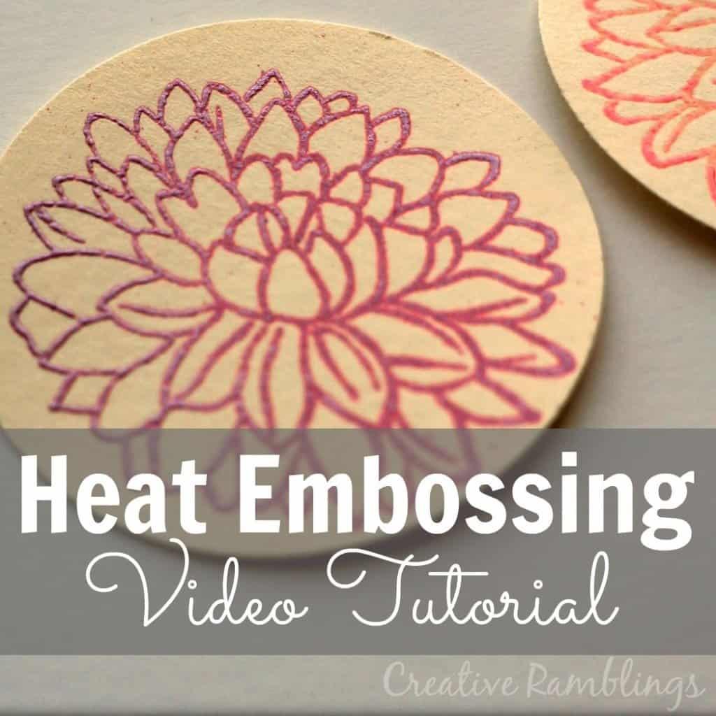 Heat Embossing Video Tutorial