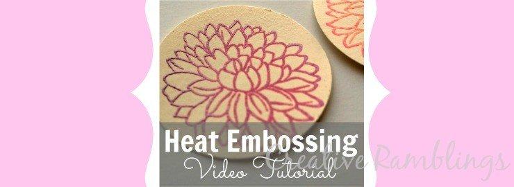 Heat Embossing Tutorial & Video