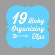 19 Baby Organizing Tips For The Nursery