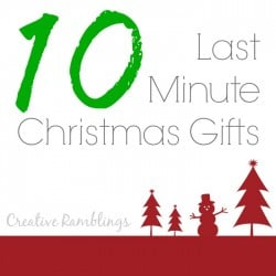 10 Last Minute Christmas Gifts
