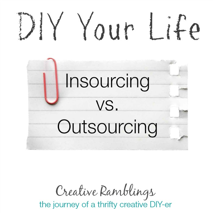 DIY your life insourcing vs outsourcing
