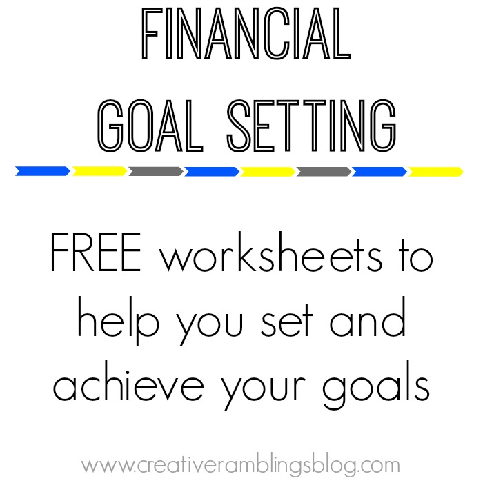 Financial Goals: Setting Financial Goals With Free Printable Worksheets