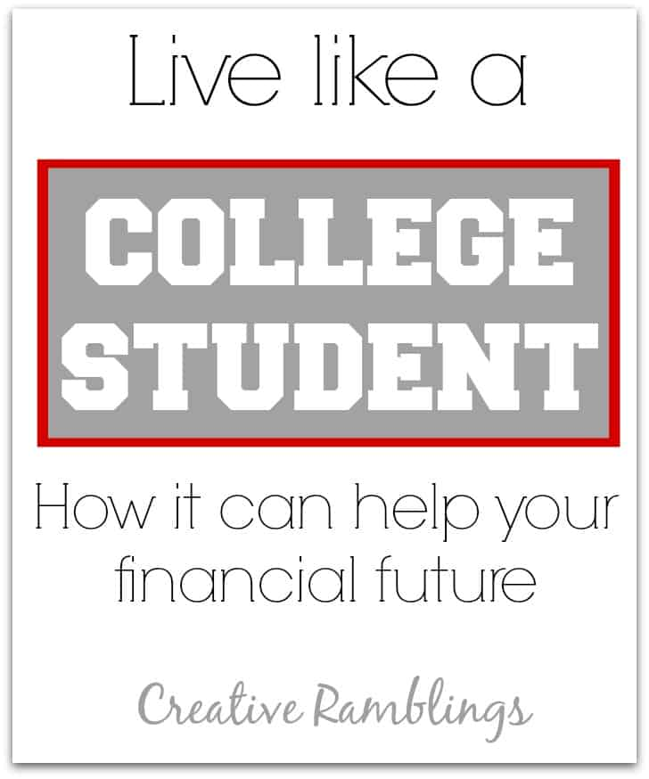 How and why you should live like a college student just a little longer.