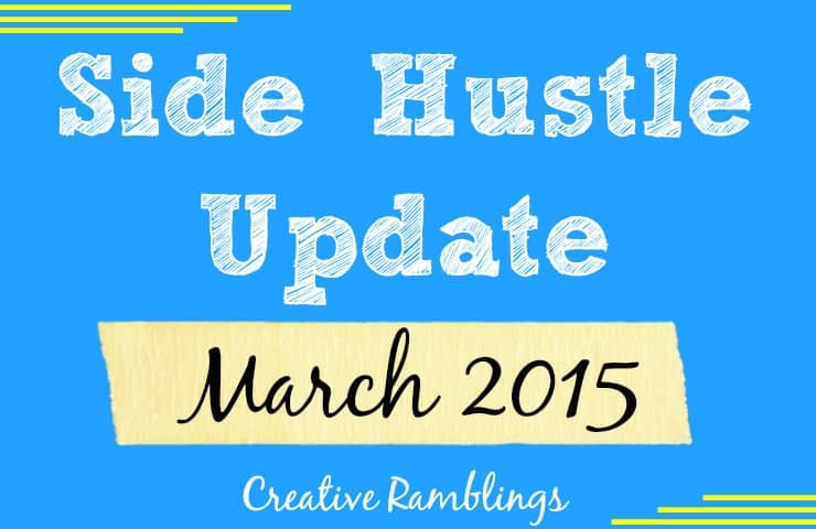Side Hustle Update March 2015 from Creative Ramblings