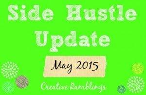 May 2015 Side Hustle Update from Creative Ramblings