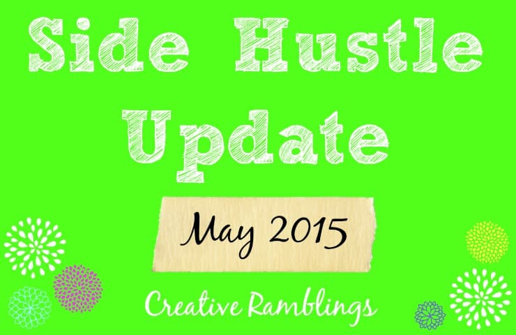 May 2015 Side Hustle Update from Creative Ramblings
