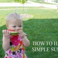 5 Ways to Have a Simple Summer