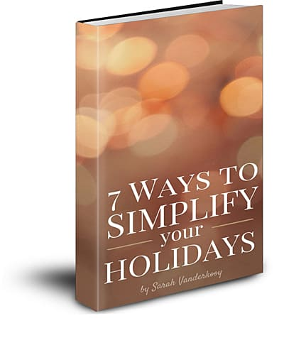7 Ways to simplify your holidays | Creative Ramblings