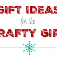 12 Gift Ideas for the Crafty Girl