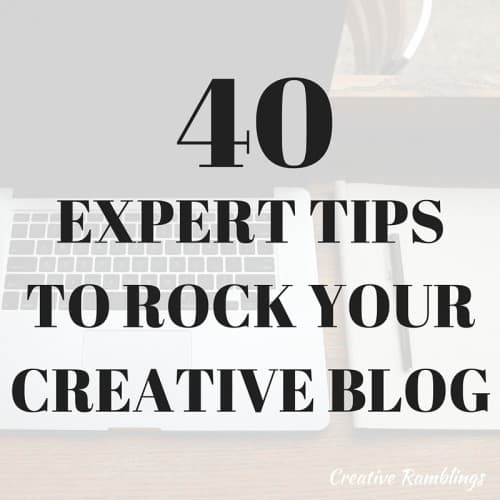 40 expert tips to rock your creative blog
