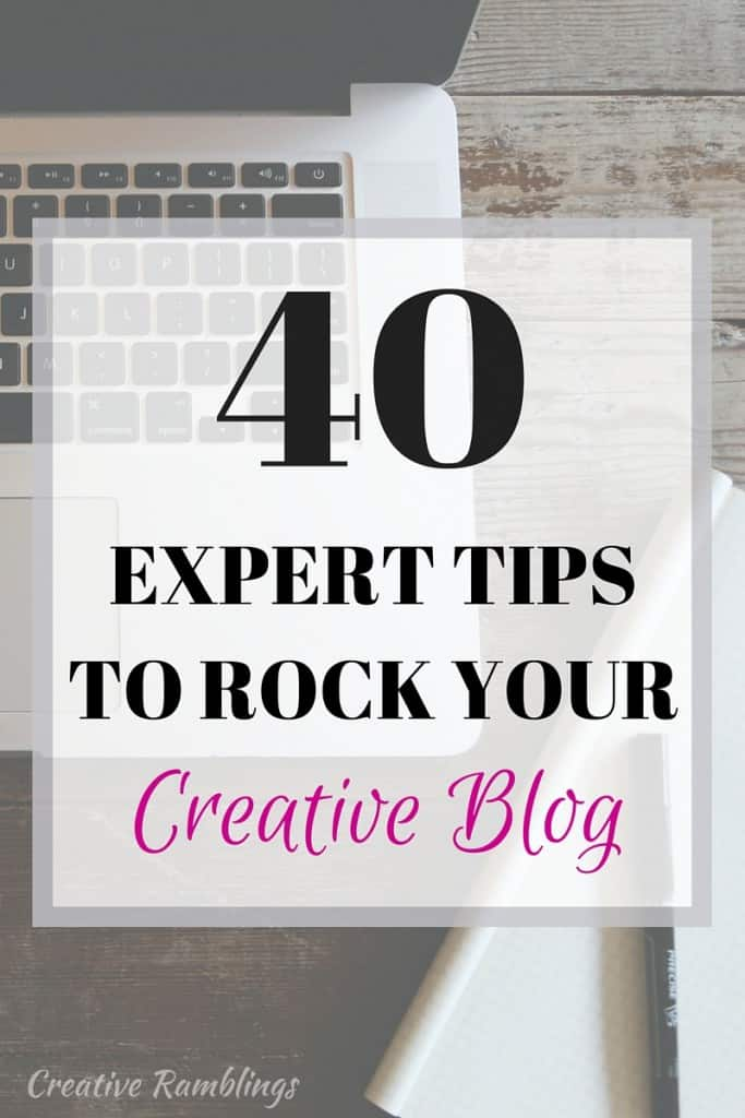 40 expert tips to help you rock your creative blog