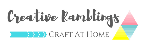Creative Ramblings – Craft At Home