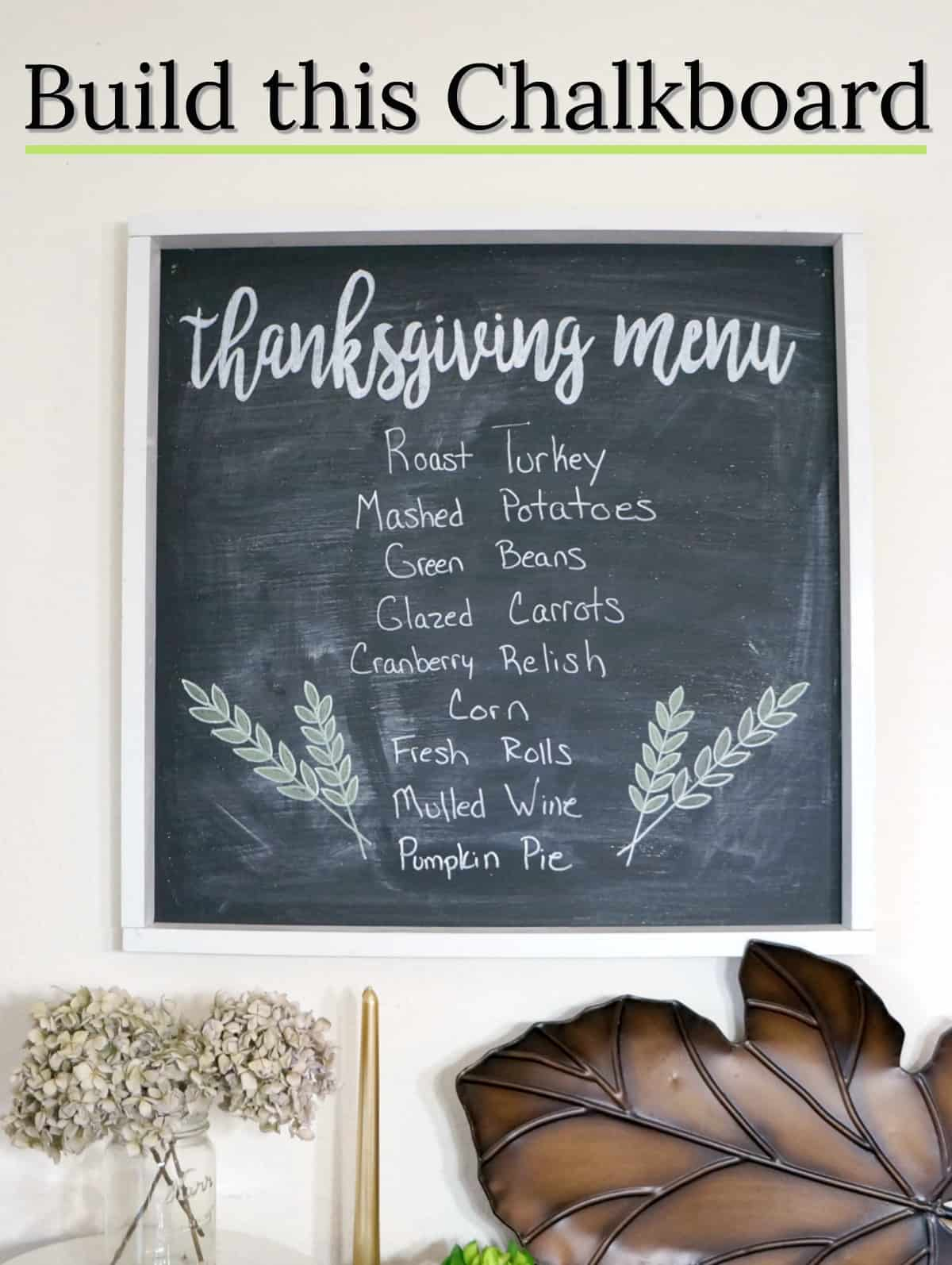 Full tutorial plus video on how to build this simple DIY chalkboard. Plus tips on how to prepare your home for Thanksgiving