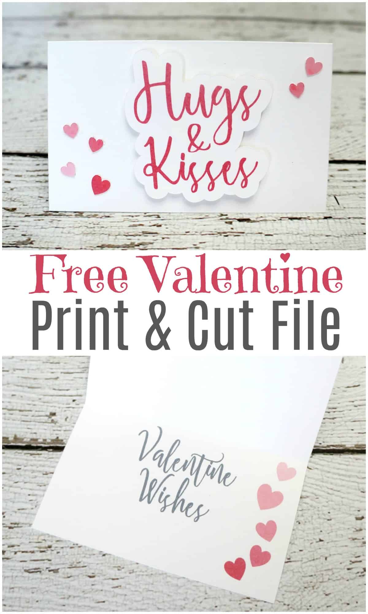 Free valentine print and cut file for Silhouette. Hugs and kisses valentine wishes card
