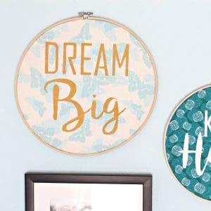 Fabric hoop art dream big