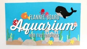 flannel board aquarium with free templates