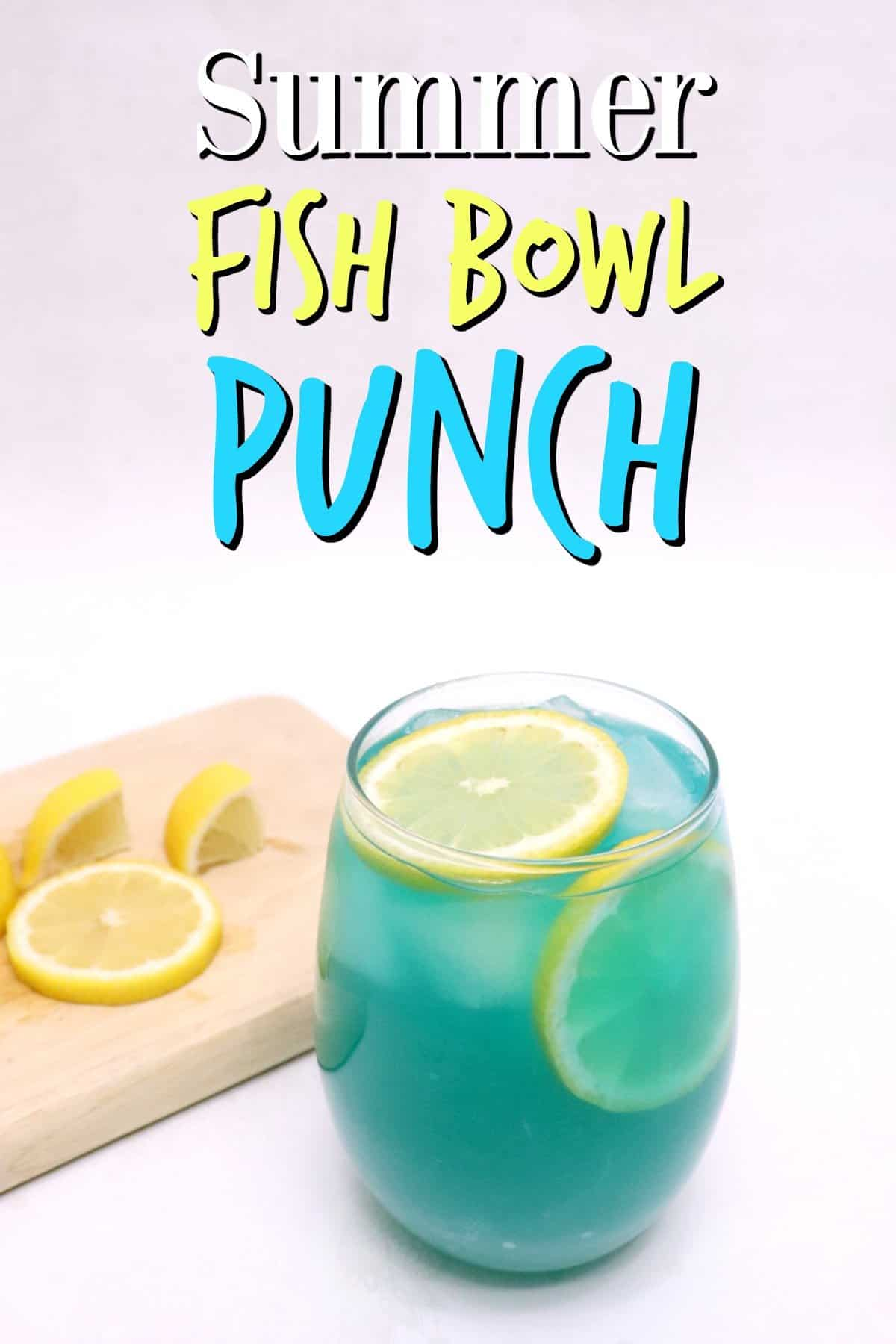 Summer fish bowl punch