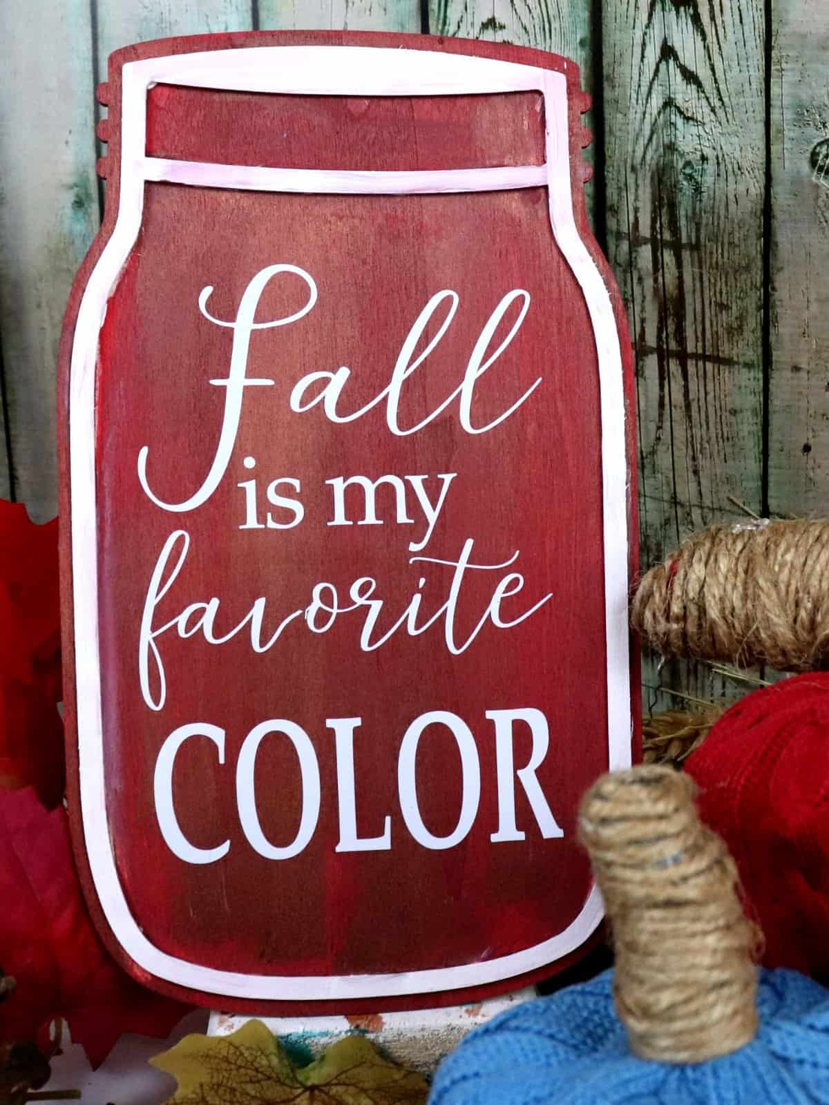 Make this fall mason jar wood sign, fall is my favorite color #fall #masonjar #falldecor