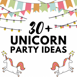 30+ Unicorn Party Ideas