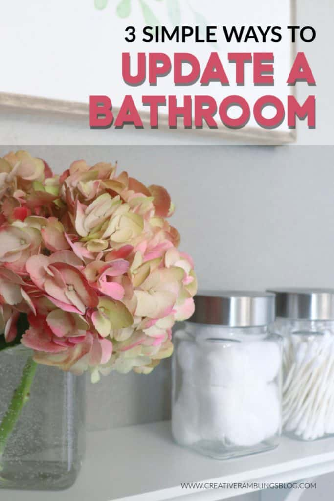 3 SIMPLE WAYS TO UPDATE A BATHROOM