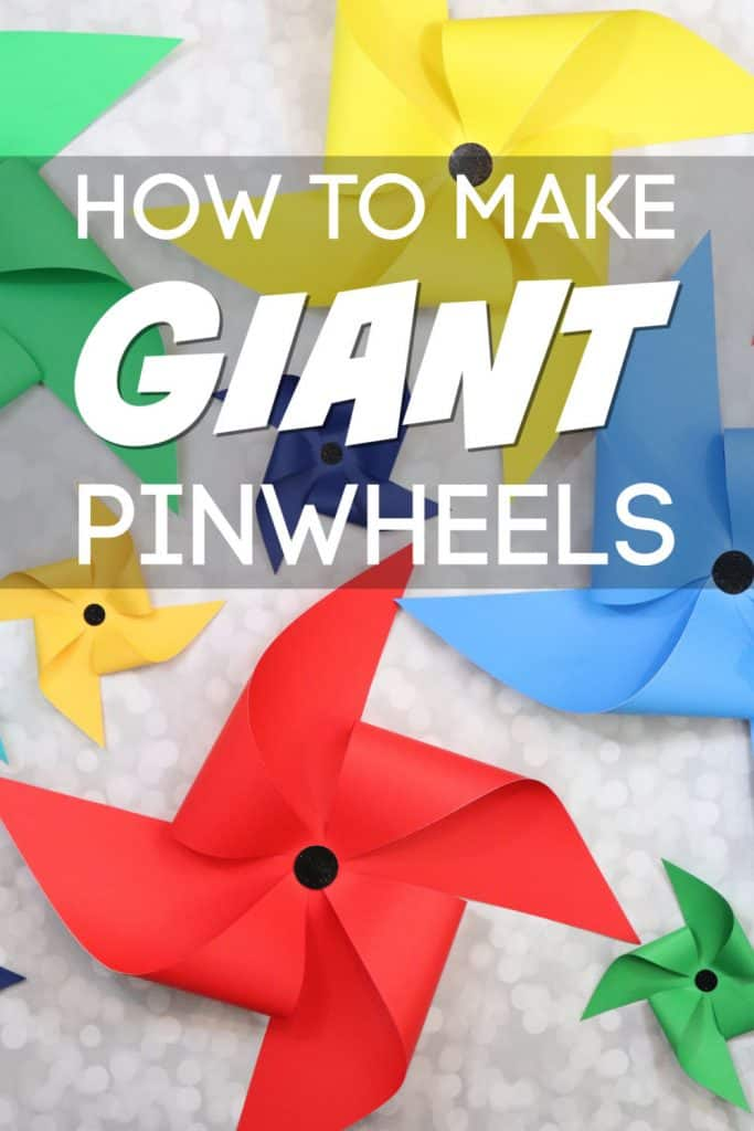 How to make giant pinwheels