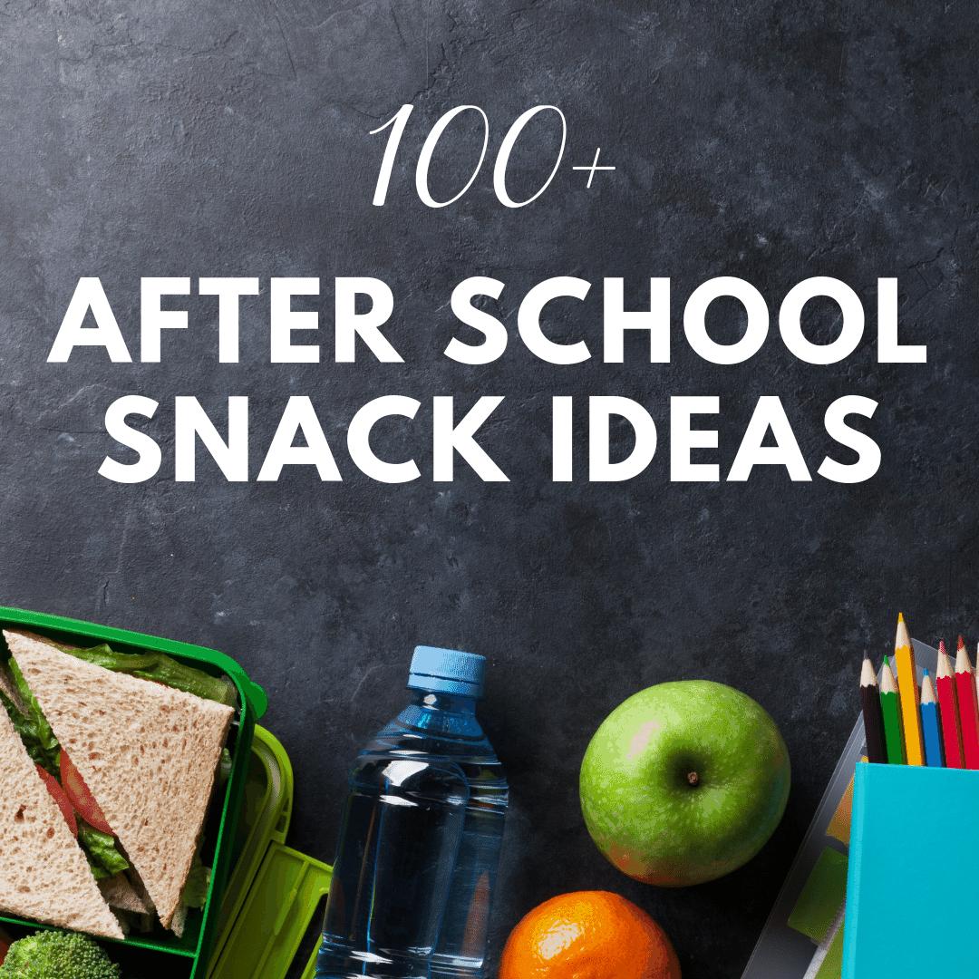 100-after-school-snack-ideas