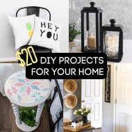 $20 DIY Projects for Your Home