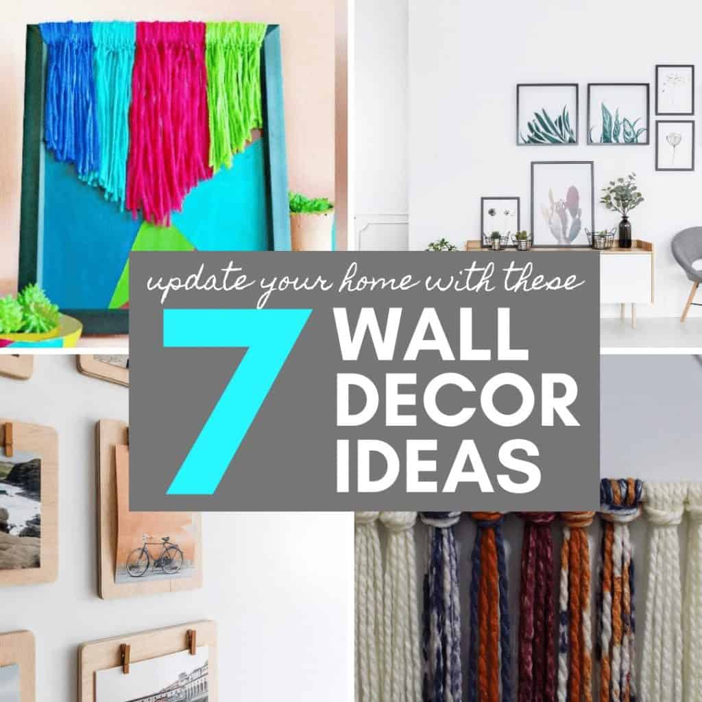 collage of 7 wall decor ideas