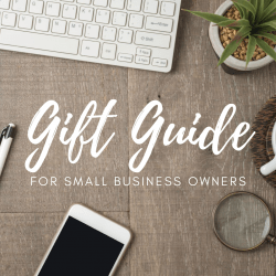 Gift Guide for small business owners