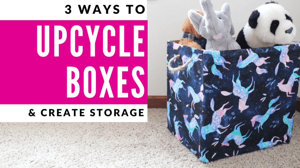 3 ways to upcycle a cardboard box