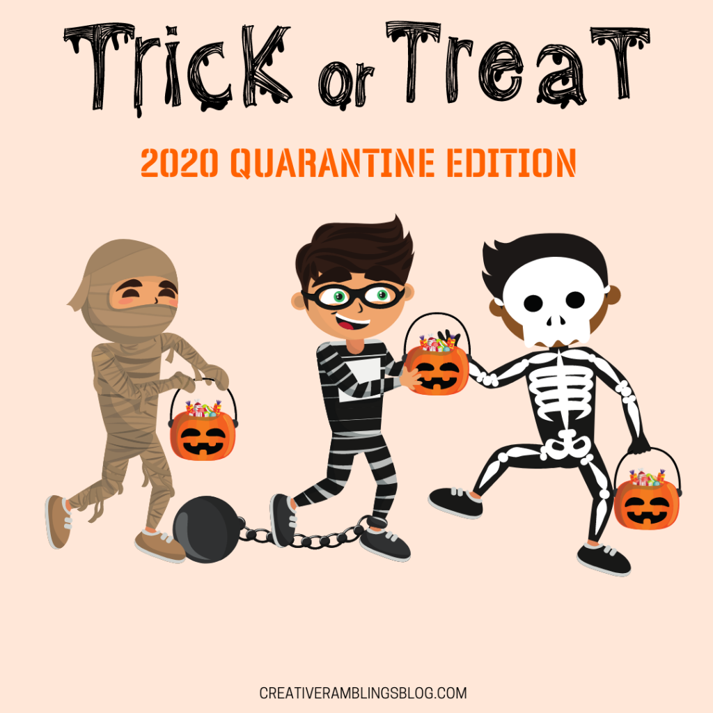 Ideas for Trick or Treat 2020