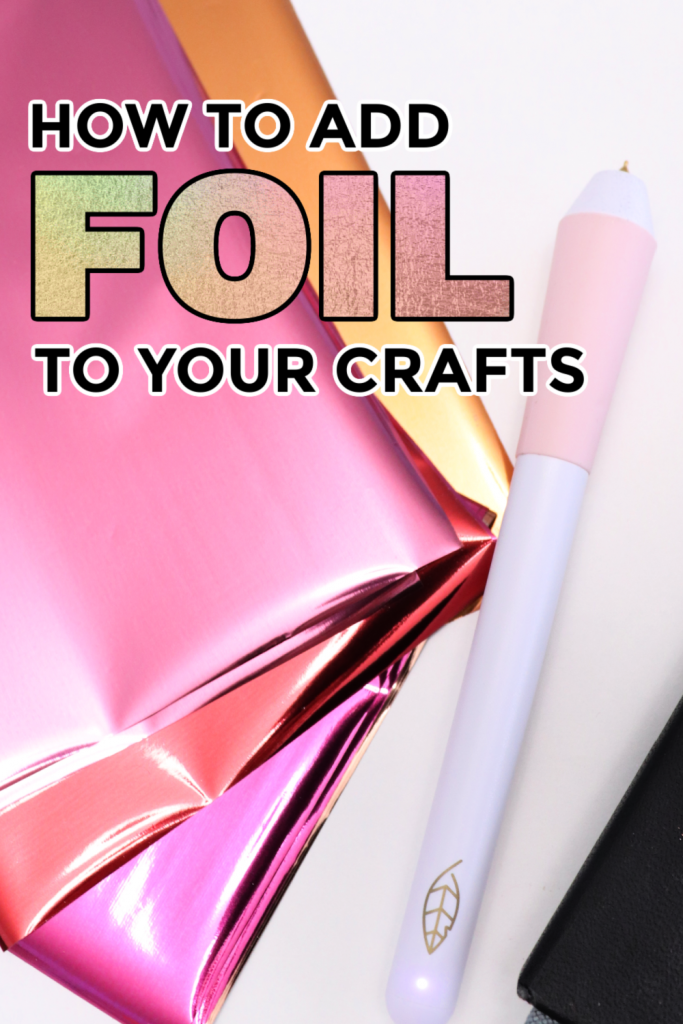 How to add foil to your crafts