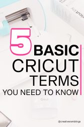 5 basic Cricut terms to create amazing projects