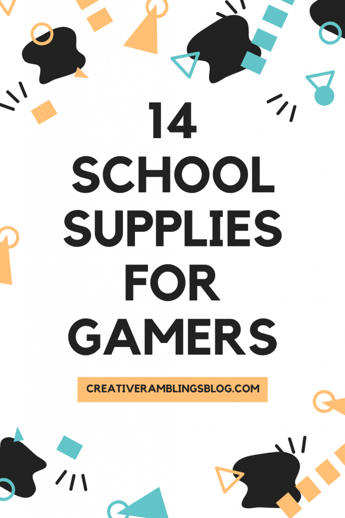 14 School supplies for gamers
