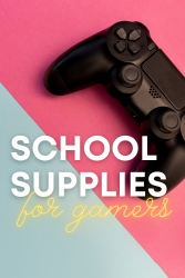 School supplies for gamers